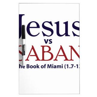 Jesus vs Saban Dry Erase Whiteboards
