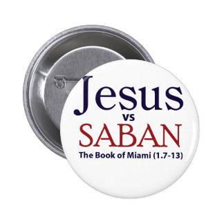 Jesus vs Saban Pins