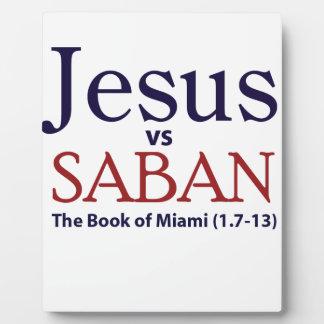 Jesus vs Saban Plaques