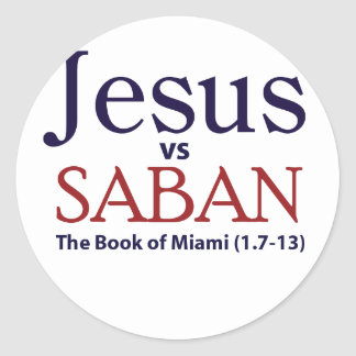 Jesus vs Saban Round Sticker