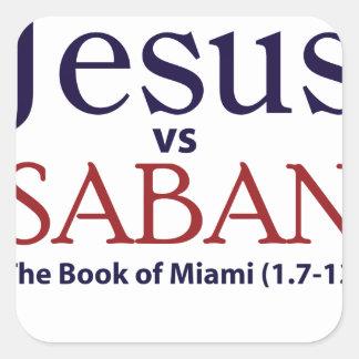 Jesus vs Saban Square Stickers