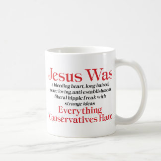 Jesus Was A Bleeding Heart Long Haired Liberal Coffee Mug