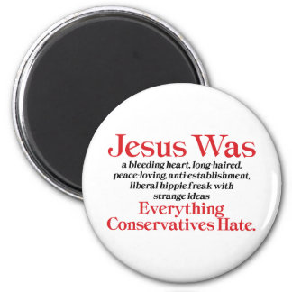 Jesus Was A Bleeding Heart Long Haired Liberal Magnet