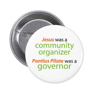 Jesus was a community organizer. 2 inch round button