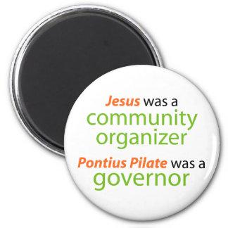 Jesus was a community organizer. 2 inch round magnet