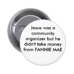 Jesus was a community organizer but he didn't t... pins