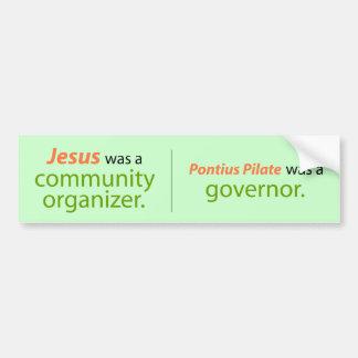 Jesus was a Community Organizer Car Bumper Sticker