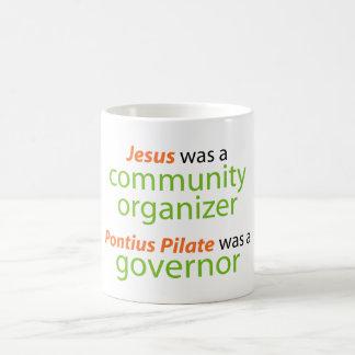 Jesus was a community organizer classic white coffee mug