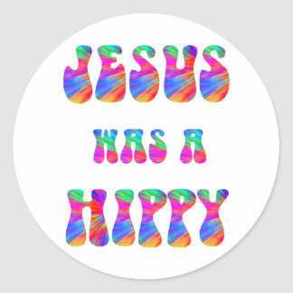 Jesus was a hippy - Colorful Classic Round Sticker