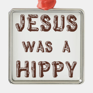 Jesus was a Hippy - Wooden Metal Ornament