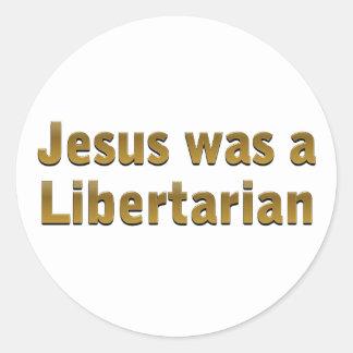 Jesus was a Libertarian Round Stickers