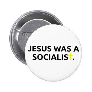 Jesus Was A Socialist Pins