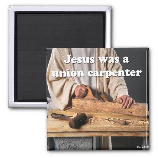 Jesus Was a Union Carpenter Magnet
