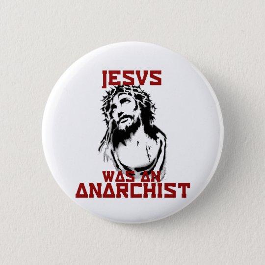 Jesus was an anarchist pinback button