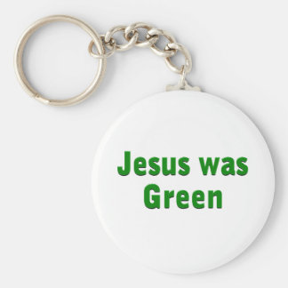 Jesus was Green Keychain