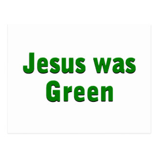 Jesus was Green Postcard