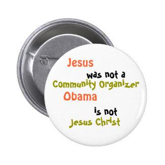 Jesus, was not a, Community Organizer, Obama , ... 2 Inch Round Button