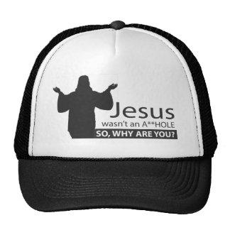 Jesus wasn't an A**hole Trucker Hats