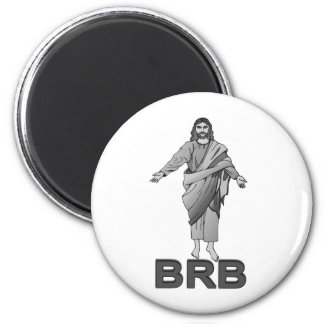 Jesus Will Be Right Back 2 Inch Round Magnet