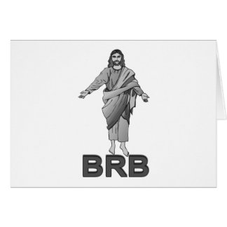 Jesus Will Be Right Back Greeting Card