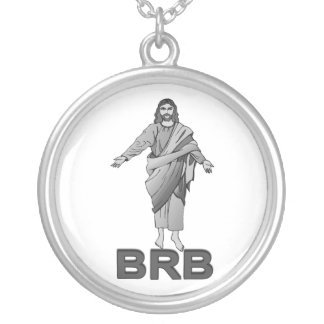 Jesus Will Be Right Back Round Pendant Necklace