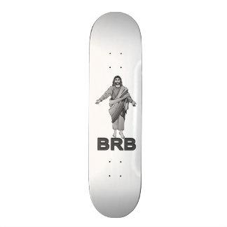 Jesus Will Be Right Back Skateboard Deck