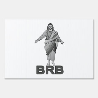 Jesus Will Be Right Back Yard Sign