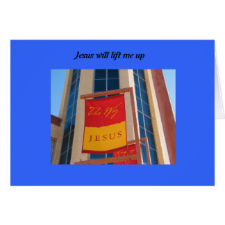 Jesus will lift me up card