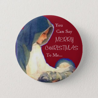 Jesus, You , Can Say, MERRY, CHRISTMAS, To Me... Pinback Button