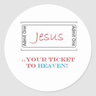 Jesus...Your Ticket to Heaven! Classic Round Sticker