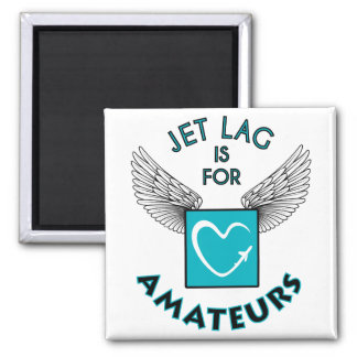 Jet lag IS will be amateurs 2 Inch Square Magnet