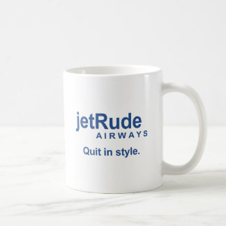 Jet Rude - Quit in style Classic White Coffee Mug