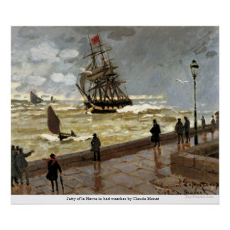 Jetty of le Havre in bad weather by Claude Monet Poster