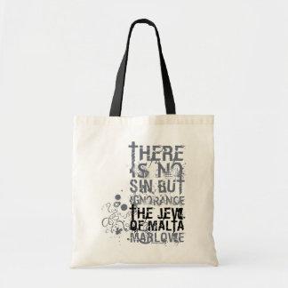 Jew Of Malta Ignorance Quote (B&W) Tote Bag