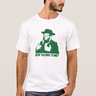 jew-talking-to-me T-Shirt