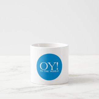 Jewish Espresso Mug - OY TO THE WORLD!