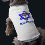 """Jewish MAZOLTOF Dog Pet T-Shirt<br><div class=""""desc"""">Now your dog can express them self with fabulous fashion apparel.  Let your pup spell out its attitude with this awesome shirt and saying. Dog T-Shirts are great gifts making a big hit with that special pup&#39;s owner.</div>"""