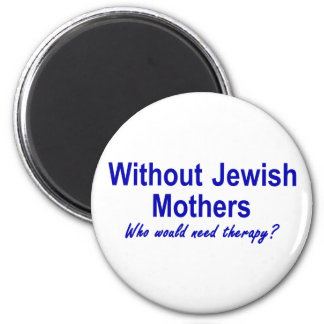 Jewish Mothers 2 Inch Round Magnet