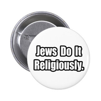 Jews Do It Religiously Pinback Button