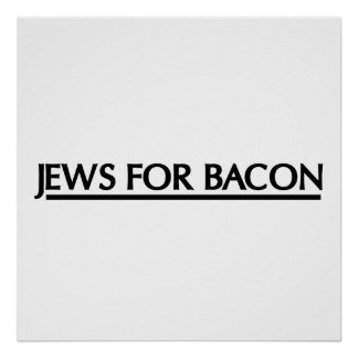 Jews for Bacon Poster