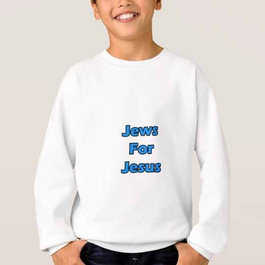 Jews For Jesus Sweatshirt
