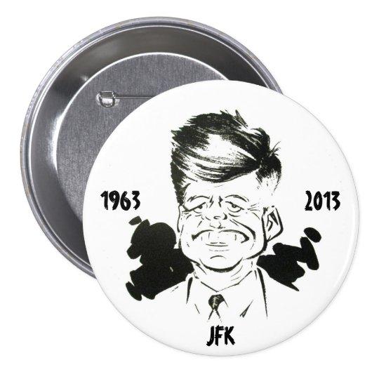 JFK 1963 - 2013 PIN REDONDO DE 3 PULGADAS