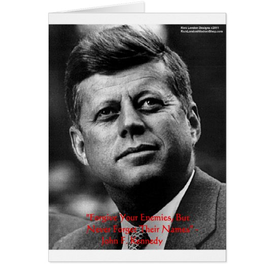 """JFK """"Forgive Not Forget"""" Wisdom Quote Gifts & Card"""