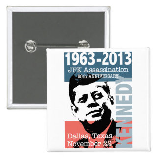 JFK Kennedy Assassination Anniversary 1963 - 2013 2 Inch Square Button