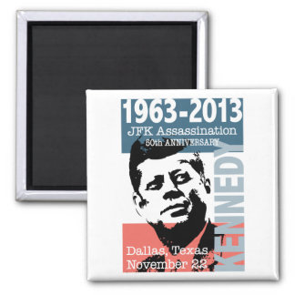 JFK Kennedy Assassination Anniversary 1963 - 2013 2 Inch Square Magnet
