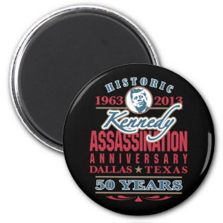 JFK Kennedy Assassination Anniversary 1963 - 2013 Magnet