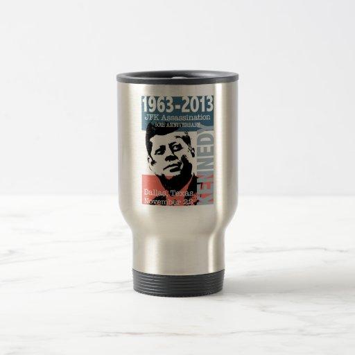JFK Kennedy Assassination Anniversary 1963 - 2013 15 Oz Stainless Steel Travel Mug