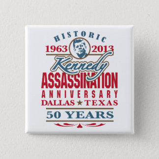 JFK Kennedy Assassination Anniversary 1963 - 2013 Pinback Button