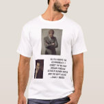 jfk, Nixon, Richard, Do you realize theresponsi... T-Shirt