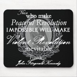 JFK on Peaceful or Violent Revolution Mousepads